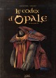 Le codex d'Opale Vol.1